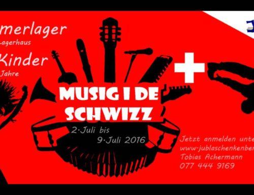 Sommerlager 2016 – Musig i de Schwizz